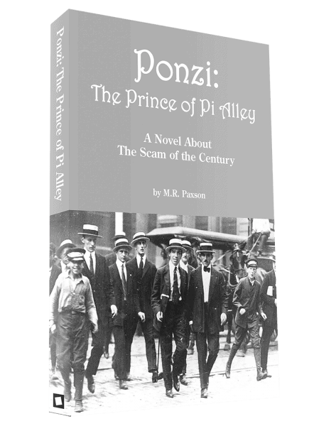 Ponzi: The Prince of Pi Alley: A Novel About the Scam of the Century