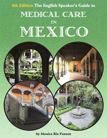 The English Speaker's Guide to Medical Care in Mexico, 4th Edition