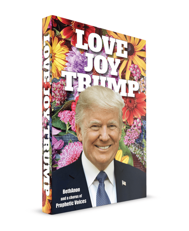 Love Joy Trump: A Chorus of Prophetic Voices